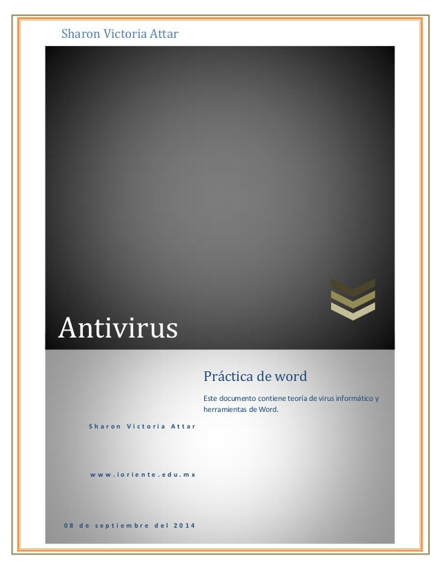 Sharon Victoria Attar  pág. 0  Antivirus  Sharon Victoria Attar  www.ioriente.edu.mx  08 de septiembre del 2014  Práctica ...