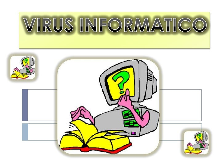 VIRUS INFORMATICO<br />