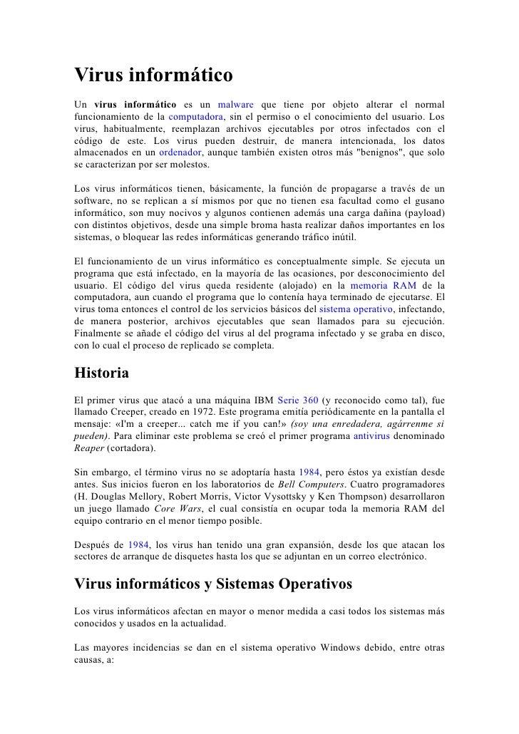 Virus informático Un virus informático es un malware que tiene por objeto alterar el normal funcionamiento de la computado...