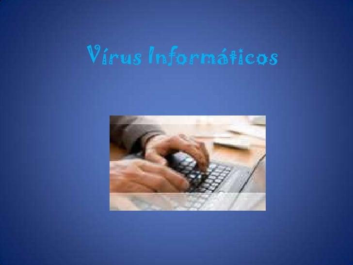 Vírus Informáticos<br />