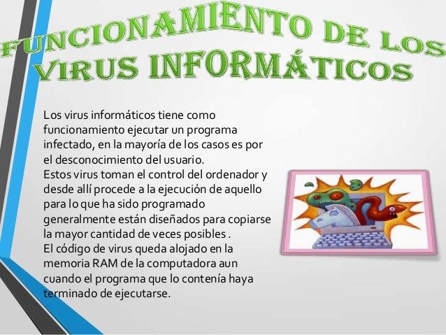Algunas de las maneras de prevenir lo infecciónde virus son.1-Tener copias de seguridad de archivos yprogramas.2-No descar...