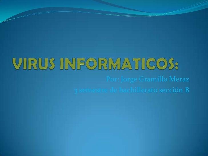 Por: Jorge Gramillo Meraz3 semestre de bachillerato sección B