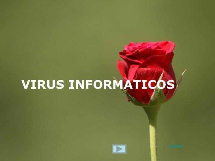 VIRUS INFORMATICOS                 volver                     Page 1