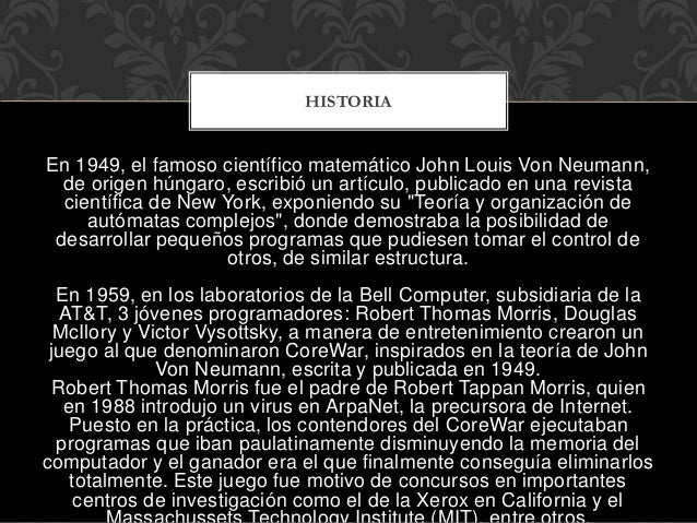 En 1949, el famoso científico matemático John Louis Von Neumann, de origen húngaro, escribió un artículo, publicado en una...
