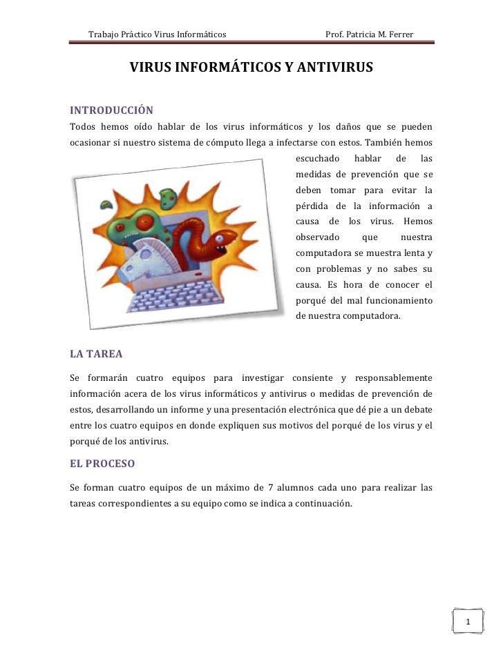 Trabajo Práctico Virus Informáticos                    Prof. Patricia M. Ferrer              VIRUS INFORMÁTICOS Y ANTIVIRU...