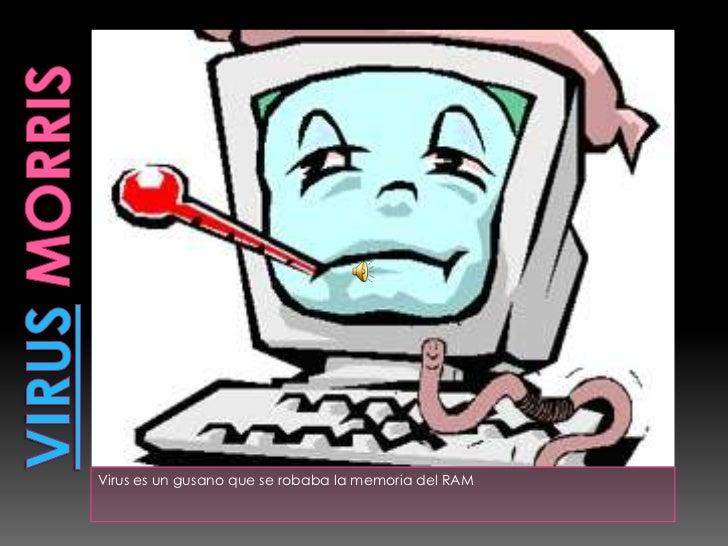 Virus es un gusano que se robaba la memoria del RAM