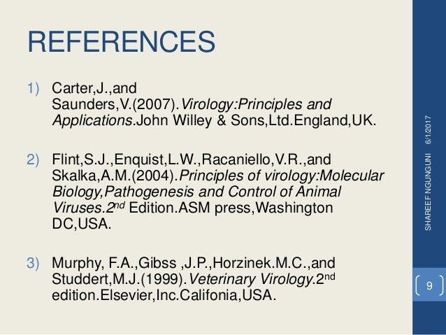 REFERENCES 1) Carter,J.,and Saunders,V.(2007).Virology:Principles and Applications.John Willey & Sons,Ltd.England,UK. 2) F...