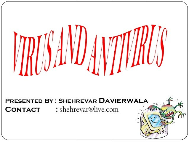 Presented By : Shehrevar Davierwala Contact : shehrevar@live.com