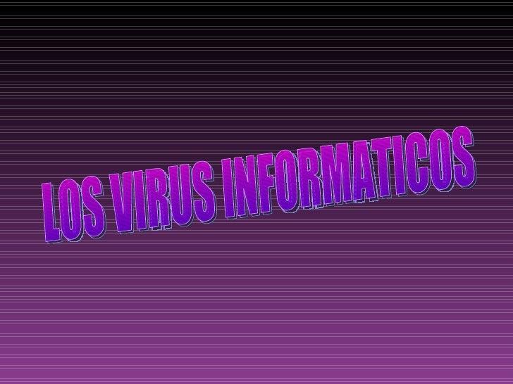 LOS VIRUS INFORMATICOS