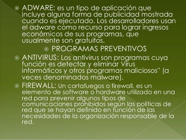  ANTYSPYWARE: Los programas espía o spywareson aplicaciones que recopilan información sobreuna persona u organización sin...