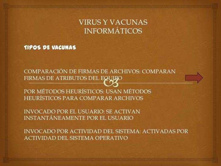 VIRUS Y VACUNAS                    INFORMÁTICOSTIPOS DE VACUNASCOMPARACIÓN DE FIRMAS DE ARCHIVOS: COMPARANFIRMAS DE ATRIBU...