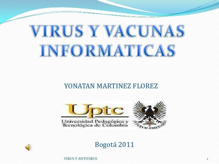 YONATAN MARTINEZ FLOREZ               Bogotá 2011VIRUS Y ANTIVIRUS            1