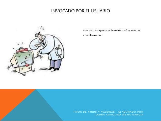 INVOCADO POR LA ACTIVIDAD DEL SISTEMA son vacunas que se activan instantáneamentepor la actividad del sistema operativo. T...