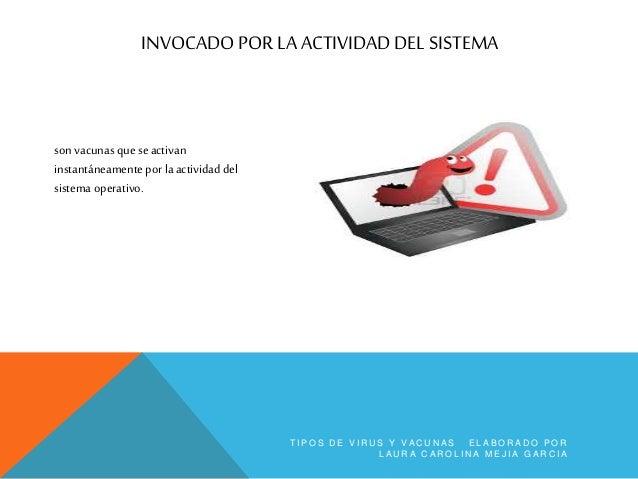 CIBERGRAFIA http://www.tiposde.org/informatica/19-tipos-de-virus-informaticos/ http://angie-infovirus.blogspot.com/p/antiv...