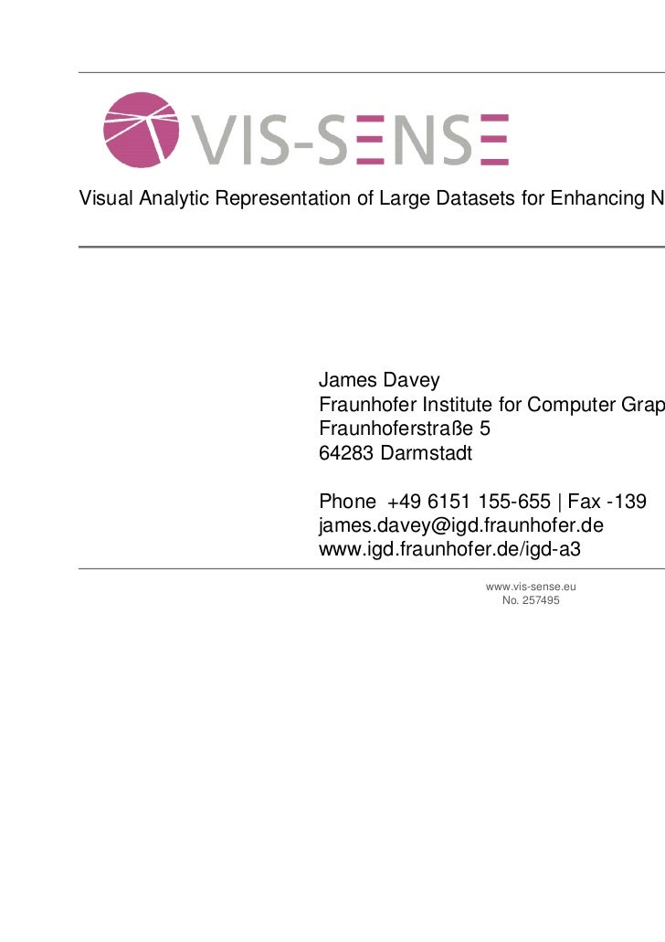Visual Analytic Representation of Large Datasets for Enhancing Network Security                          James Davey      ...