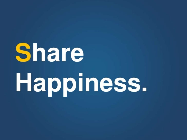 Share<br />Happiness.<br />