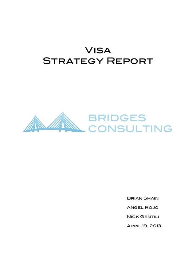 Visa Strategy Report Brian Shain Angel Rojo Nick Gentili April 19, 2013