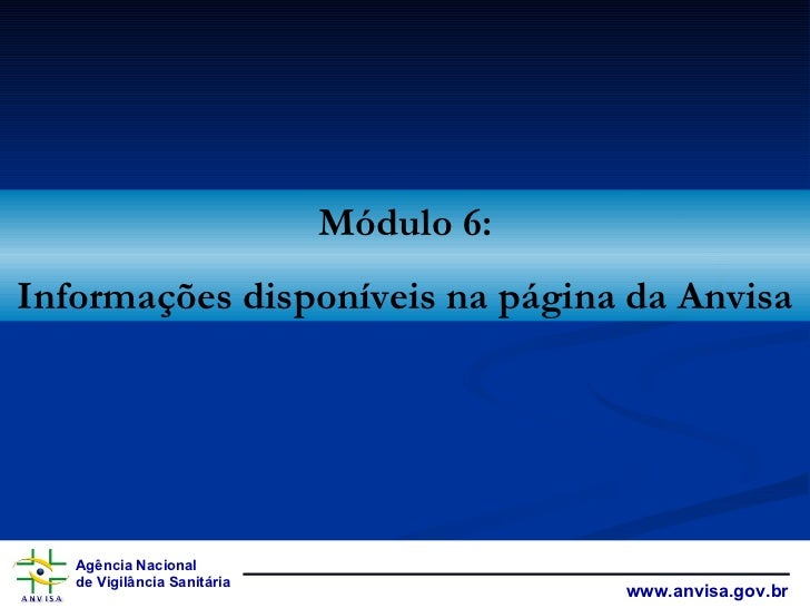 Módulo 6: Informações disponíveis na página da Anvisa
