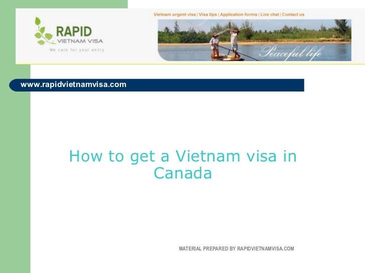 www.rapidvietnamvisa.com          How to get a Vietnam visa in                    Canada                           MATERIA...