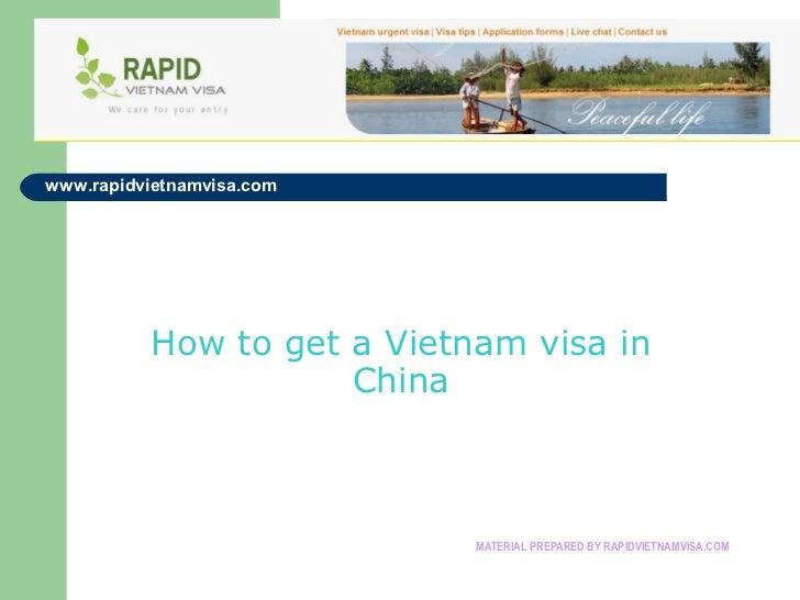 www.rapidvietnamvisa.com          How to get a Vietnam visa in                     China                            MATERI...