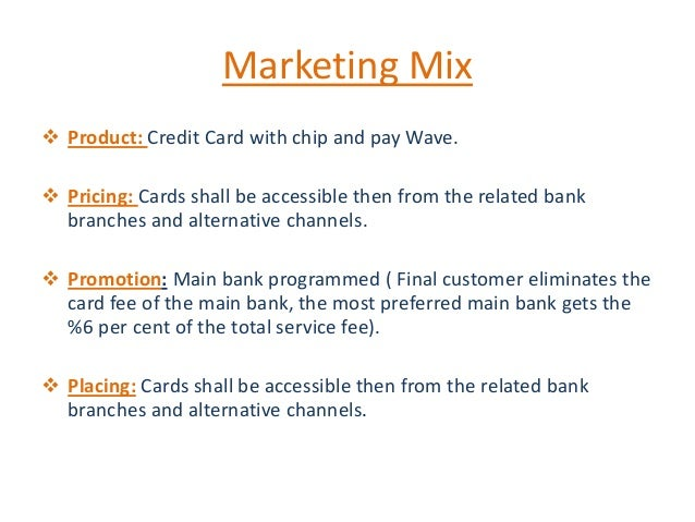 credit card marketing mix Marketing of financial services: 4 ps of the marketing mix visa gold card with one of the most popular travel.