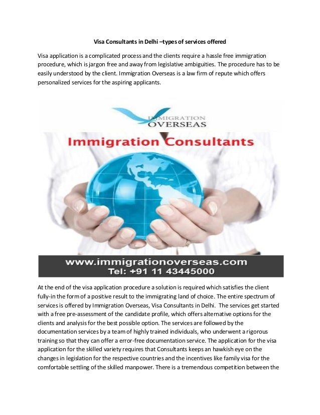 Visa Consultants in Delhi –types of services offered Visa application is a complicated process and the clients require a h...