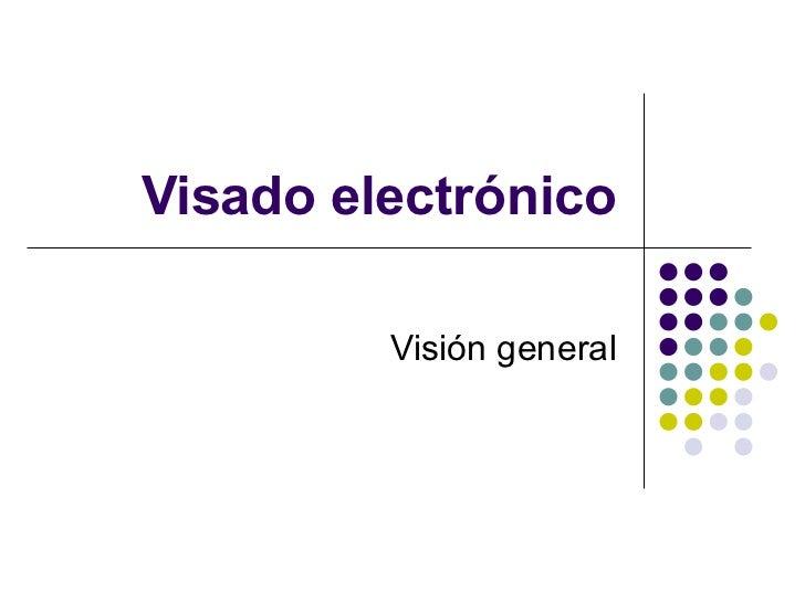 Visado electrónico Visión general