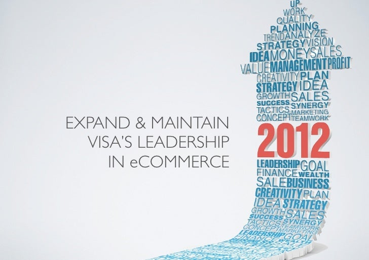 EXPAND & MAINTAIN  VISA'S LEADERSHIP     IN eCOMMERCE