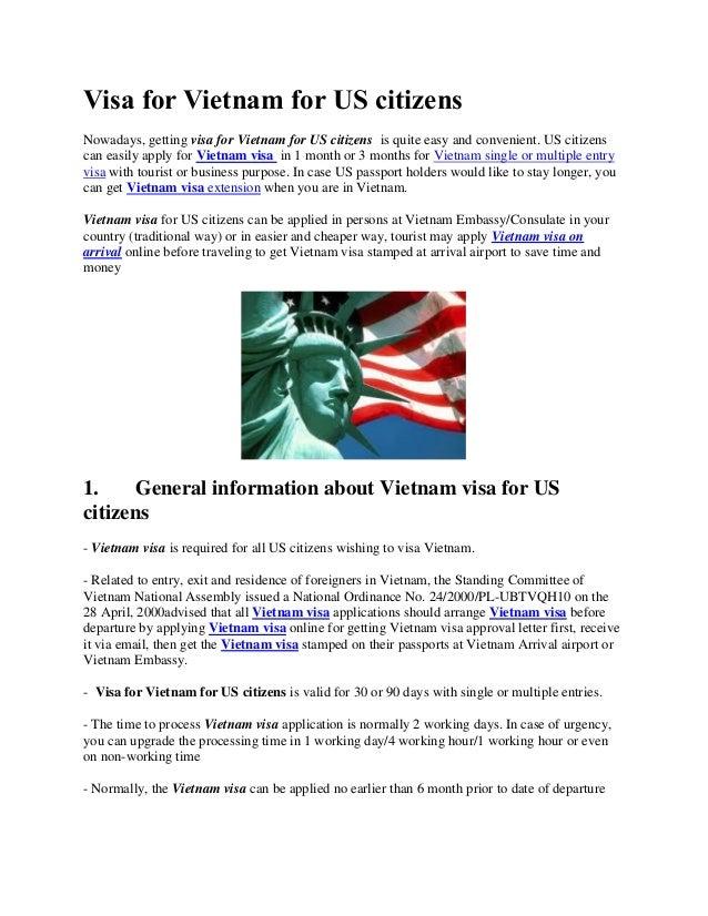 Visa for Vietnam for US citizens Nowadays, getting visa for Vietnam for US citizens is quite easy and convenient. US citiz...