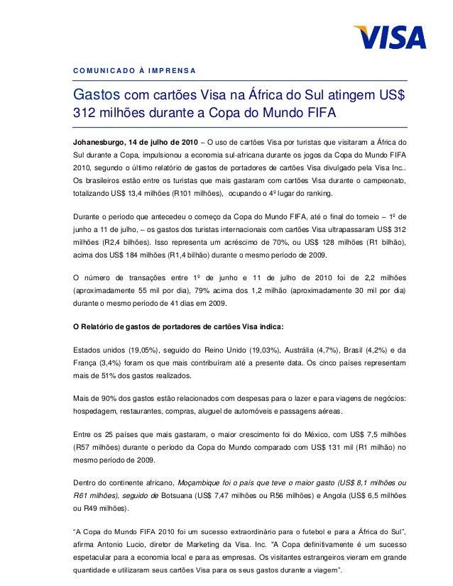 C O M U N I C A D O À I M P R E N S AGastos com cartões Visa na África do Sul atingem US$312 milhões durante a Copa do Mun...