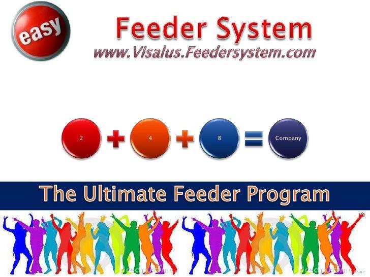 Feeder System<br />www.residualcashblaster.blogspot.com<br />The Ultimate Feeder Program<br />