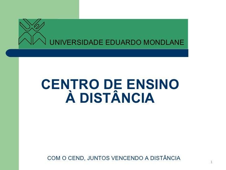 CENTRO DE ENSINO À DISTÂNCIA COM O CEND, JUNTOS VENCENDO A DISTÂNCIA