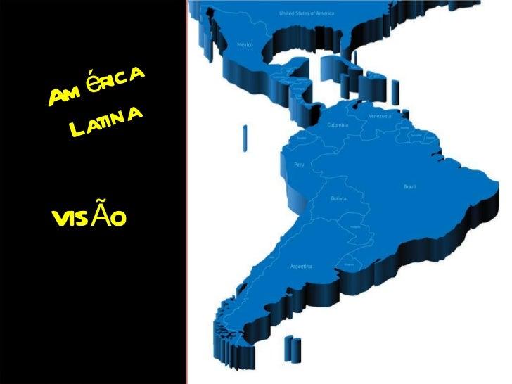 """América Latina VISÃO 20/20-6 """"R"""""""