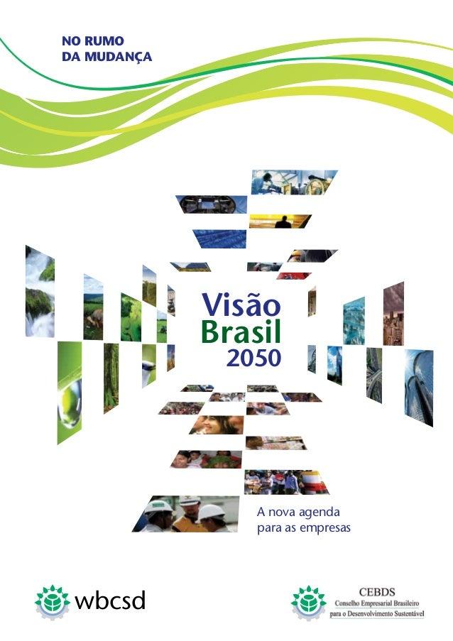 2050 Visão Brasil NO RUMO DA MUDANÇA A nova agenda para as empresas wbcsd
