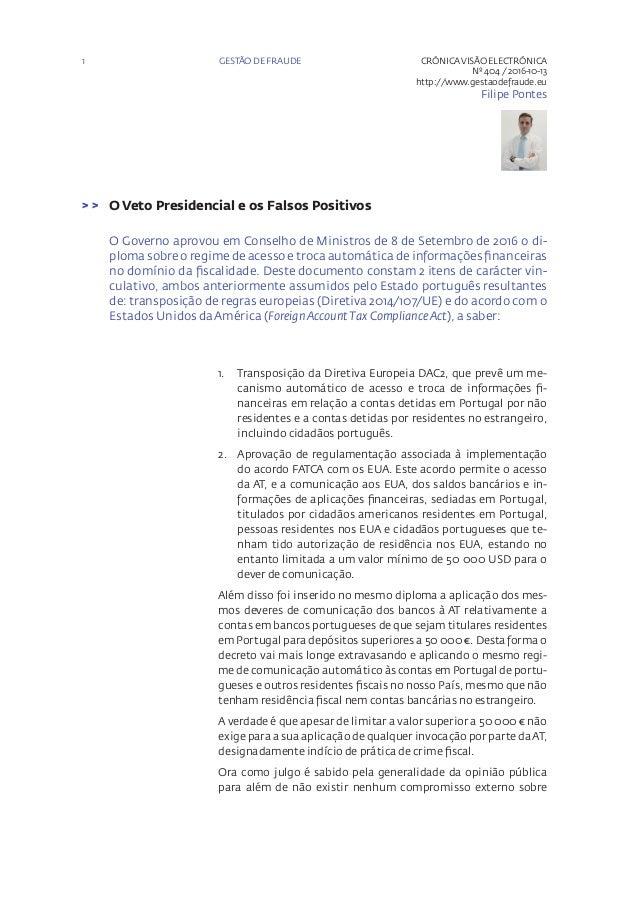 1 CRÓNICAVISÃO ELECTRÓNICA Nº 404 / 2016-10-13 http://www.gestaodefraude.eu Filipe Pontes O Veto Presidencial e os Falsos ...