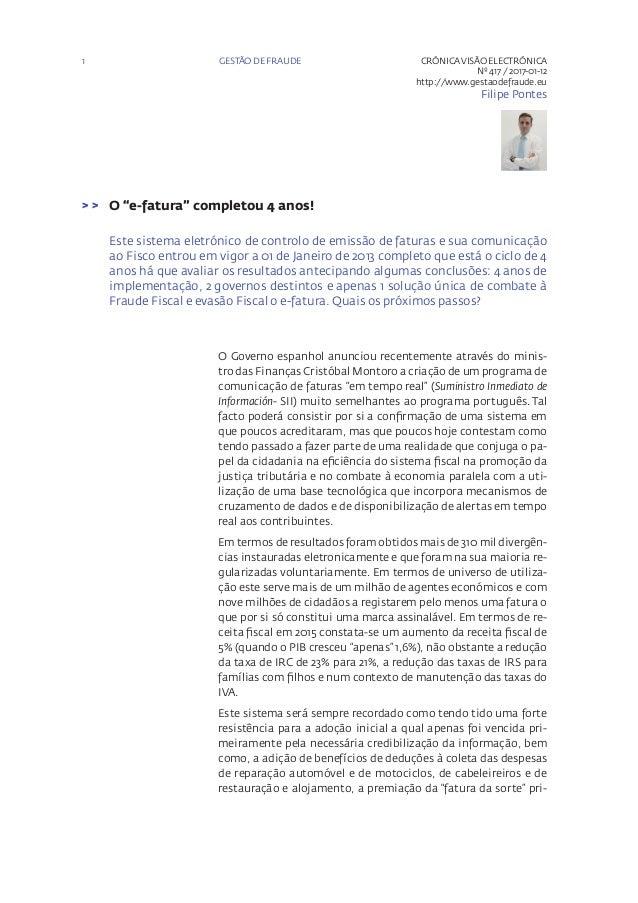 """1 CRÓNICAVISÃO ELECTRÓNICA Nº 417 / 2017-01-12 http://www.gestaodefraude.eu Filipe Pontes O """"e-fatura"""" completou 4 anos!> ..."""