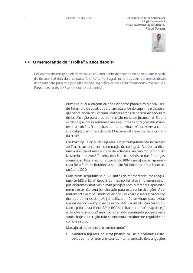 """1 CRÓNICAVISÃO ELECTRÓNICA Nº 438 / 2017-06-08 http://www.gestaodefraude.eu Filipe Pontes O memorando da """"Troika"""" 6 anos d..."""