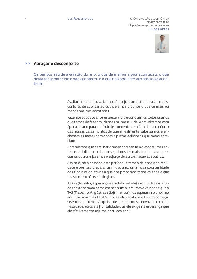 1 CR�NICAVIS�O ELECTR�NICA N� 467 / 2017-12-28 http://www.gestaodefraude.eu Filipe Pontes Abra�ar o desconforto> > Os temp...