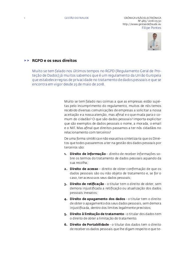 1 CRÓNICAVISÃO ELECTRÓNICA Nº 489 / 2018-05-30 http://www.gestaodefraude.eu Filipe Pontes RGPD e os seus direitos> > Muito...