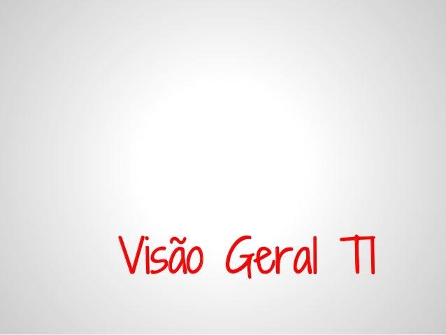 Visão Geral TI