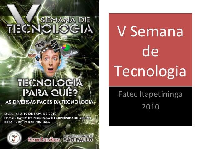V Semana de Tecnologia Fatec Itapetininga 2010