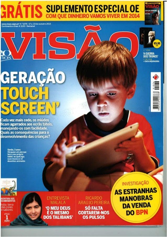 """""""Geração Touch Screen"""" - artigo da revista Visão (Portugal), nº 1076, de 23/10/2013, texto de Luísa Oliveira, fotos de Luí..."""