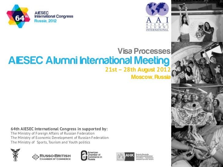 Visa ProcessesAIESEC Alumni International Meeting                                                       21st – 28th August...