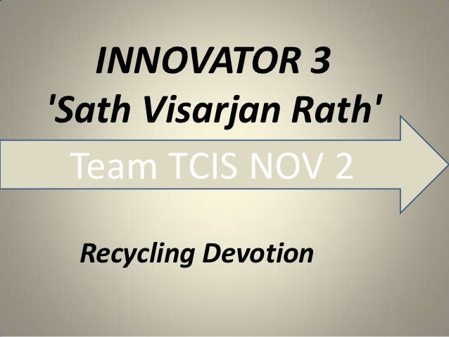 INNOVATOR 3Sath Visarjan Rath  Team TCIS NOV 2  Recycling Devotion