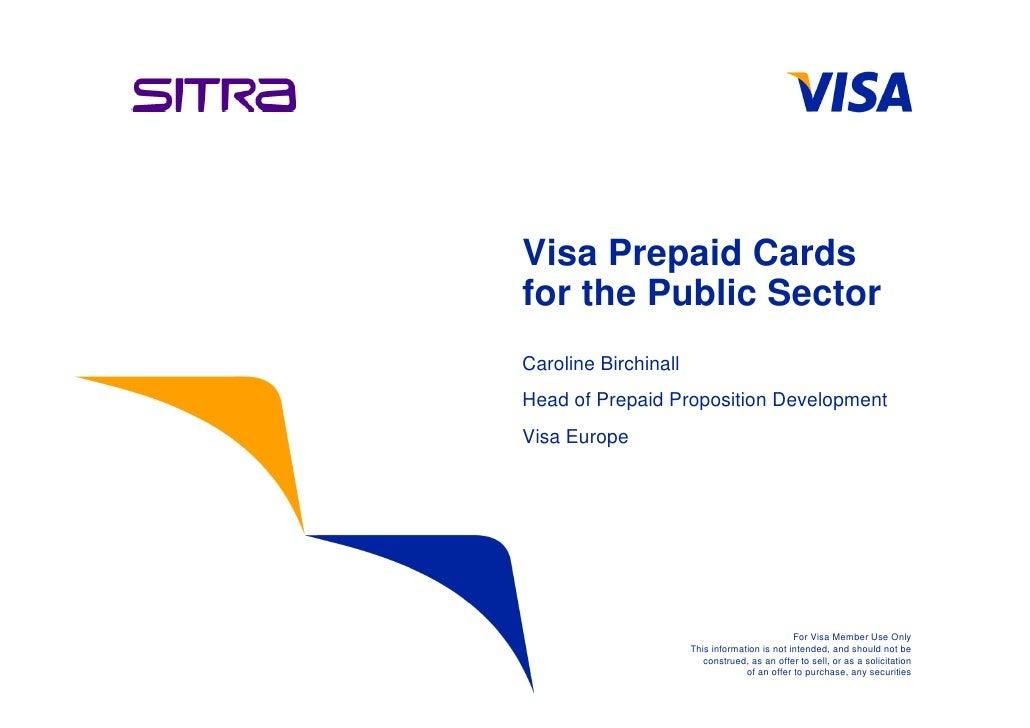 Visa Prepaid Cards                    for the Public Sector                    Caroline Birchinall                    Head...