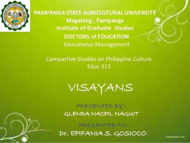 PAMPANGA STATE AGRICULTURAL UNIVERSITY Magalang , Pampanga Institute of Graduate Studies DOCTORS of EDUCATION Educational ...