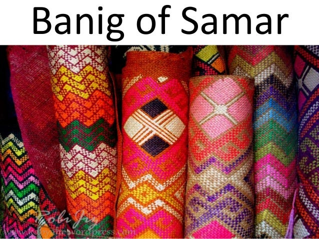 Arts And Crafts Of Samar Leyte And Biliran
