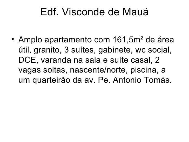 Edf. Visconde de Mauá <ul><li>Amplo apartamento com 161,5m² de área útil, granito, 3 suítes, gabinete, wc social, DCE, var...