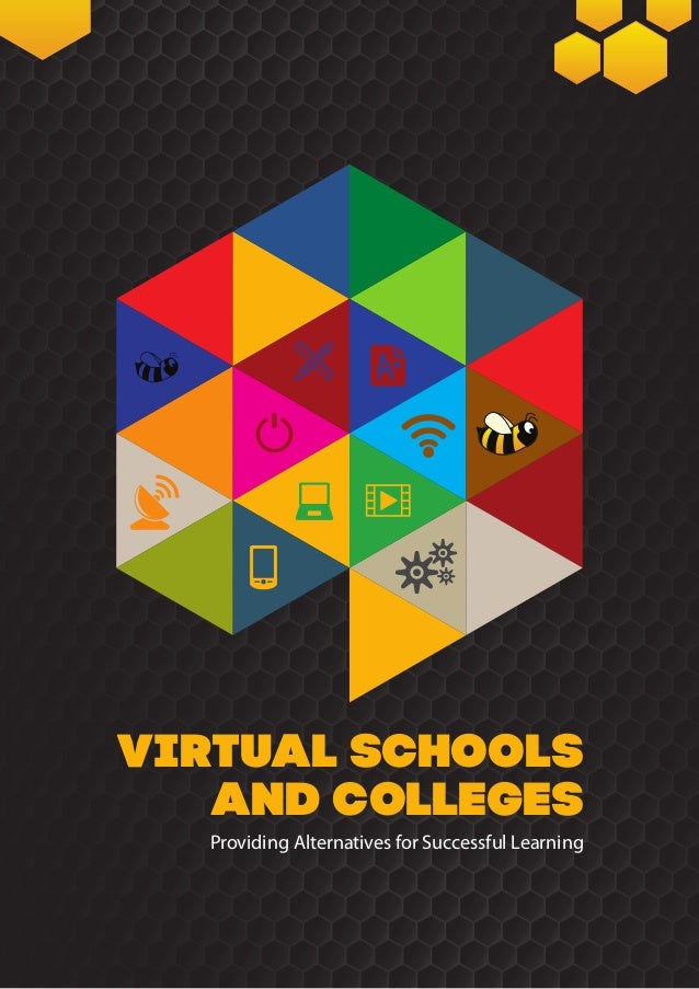 Virtual schools   and colleges  Providing Alternatives for Successful Learning