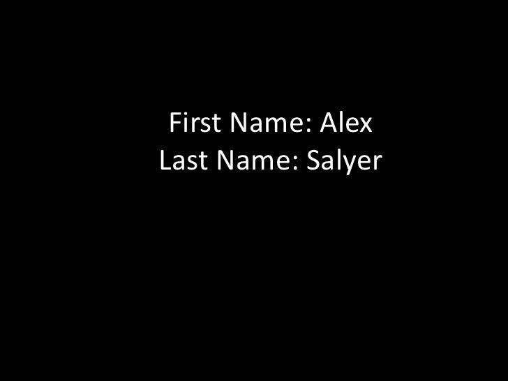 First Name: AlexLast Name: Salyer